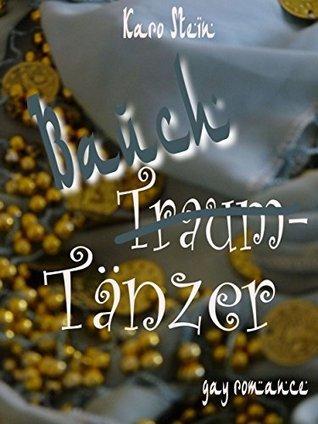 Bauch-(Traum) Tänzer  by  Karo Stein