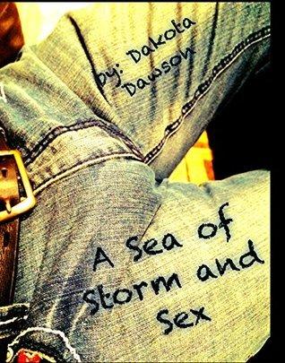 A Sea of Storm and Sex  by  Dakota Dawson