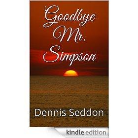 Goodbye Mr. Simpson. Book One.  by  Dennis Seddon