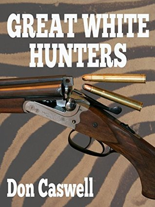 Great White Hunters Don Caswell
