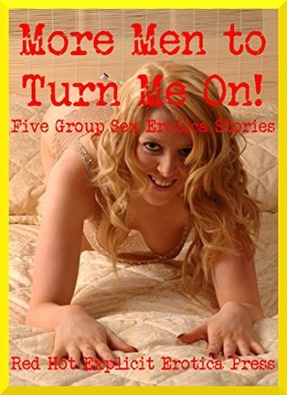 More Men to Turn Me On! Five Group Sex Erotica Stories Francine Forthright