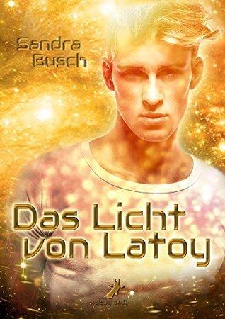Das Licht von Latoy  by  Sandra Busch