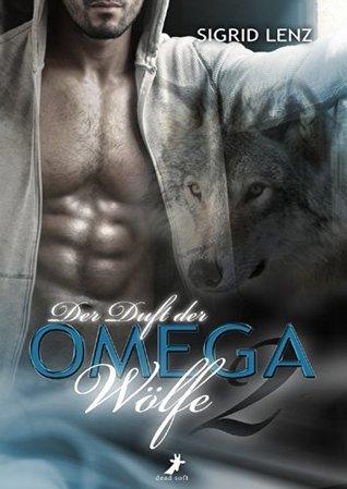 Der Duft der Omega-Wölfe 2 Sigrid Lenz