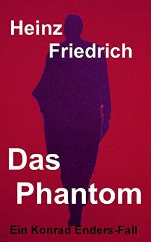 Das Phantom  by  Heinz Friedrich