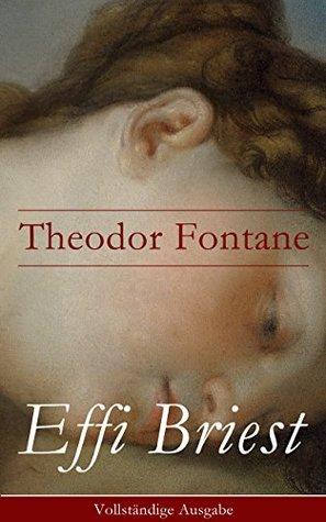 Effi Briest - Vollständige Ausgabe Theodor Fontane
