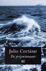 De prijswinnaars  by  Julio Cortázar