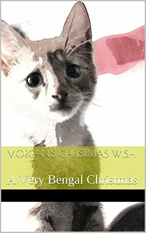 Morgans Christmas Wish: A Very Bengal Christmas Heather Wilde