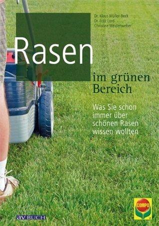 Rasen im grünen Bereich: Was Sie schon immer über schönen Rasen wissen wollten Dr. Klaus Müller-Beck