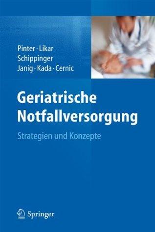 Geriatrische Notfallversorgung: Strategien und Konzepte  by  Georg Pinter