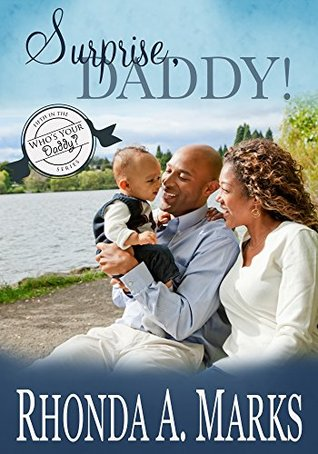 Surprise, Daddy: Book Number Five in the Whos Your Daddy series Rhonda Marks