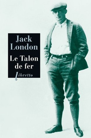 Le Talon de fer  by  Jack London