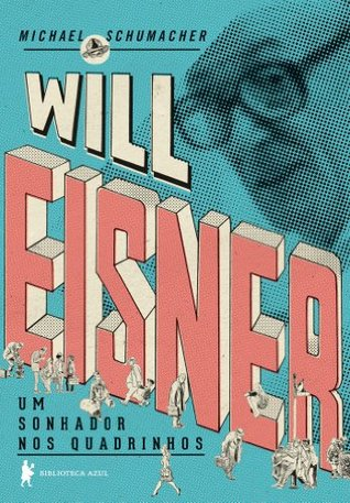 Will Eisner: um sonhador nos quadrinhos  by  Michael Schumacher