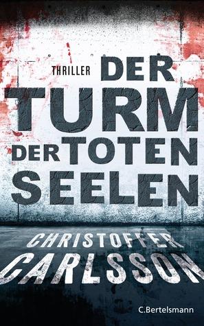 Der Turm der toten Seelen (Leo Junker, #1) Christoffer Carlsson