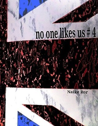 No one likes us # 4 (No one likes us and we dont care)  by  Naike Ror