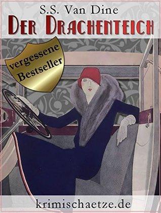 Der Drachenteich: Ein Fall für Philo Vance. Kriminalroman aus New York. (krimischaetze.de 1)  by  S. S. Van Dine