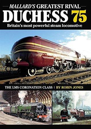 Duchess 75 - Mallards Greatest Rival  by  Robin Jones
