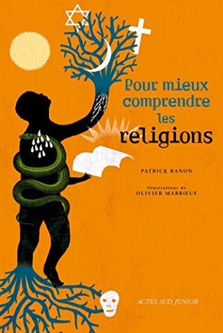 Pour mieux comprendre les religions Patrick Banon