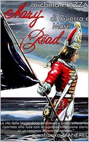 Mary Read di guerra e mare  by  Michela Piazza