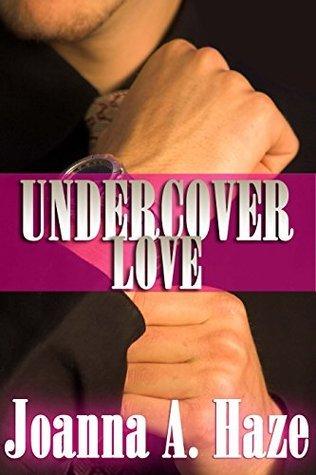 Undercover Love Joanna A. Haze