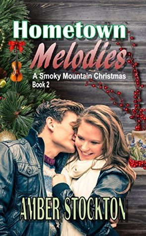 Hometown Melodies (A Smoky Mountain Christmas #2)  by  Amber Stockton