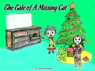 The Tale of a Missing Cat  by  Shermone Mitchell