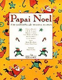 Papai Noel: um velhinho de muitos nomes  by  Tatiana Belinky