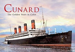 Cunard: The Golden Years in Colour  by  William H. Miller