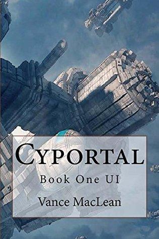 Cyportal (UI Book 1)  by  Vance MacLean