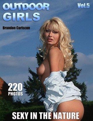 Outdoor Girls Vol.05: Cute Amateur Girlies Outdoors eBook Brandon Carlscon