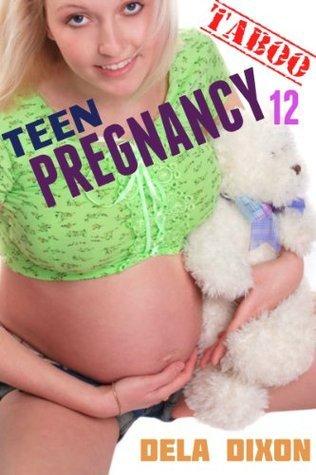 Taboo Teen Pregnancy Bundle 12  by  Dela Dixon