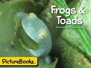 Frogs & Toads (PictureBookz Series) Diane Wright
