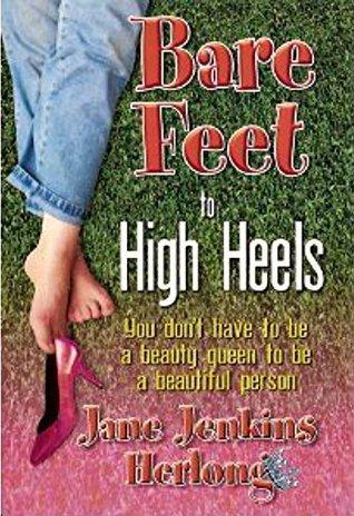 Barefeet to High Heels: Loving Southern Living  by  Jane Jenkins Herlong