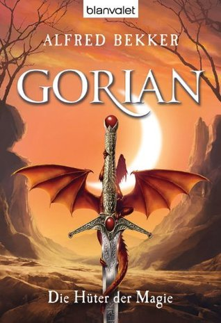 Gorian 2: Die Hüter der Magie  by  Alfred Bekker