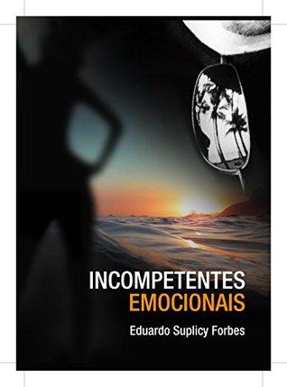 Incompetentes Emocionais  by  Eduardo Suplicy Forbes