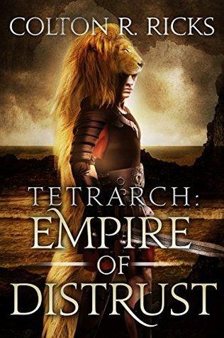 Tetrarch: Empire of Distrust  by  Colton R. Ricks