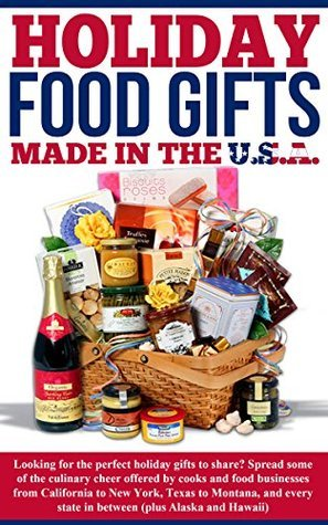 Holiday Food Gifts Made in the U.S.A.: Looking for the perfect holiday gifts to share? Spread some of the culinary cheer offered cooks and food businesses ... from California to New York, Texas to Mont by Paul Stargayzr Posseno