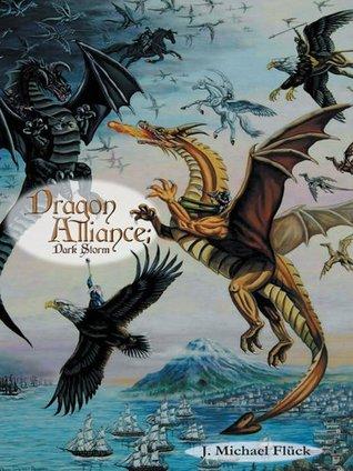 Dragon Alliance: Dark Storm J. Michael Fluck