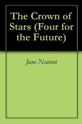 The Crown of Stars (Four for the Future Book 2)  by  June Newton