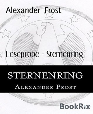 Leseprobe - Sternenring  by  Alexander Frost