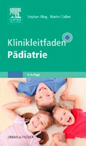 Klinikleitfaden Pädiatrie Stephan Illing