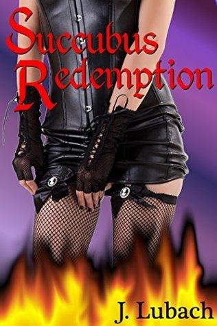 Succubus Redemption (Paranormal Erotica) (Succubus Trilogy Book 3)  by  Juliette Lubach