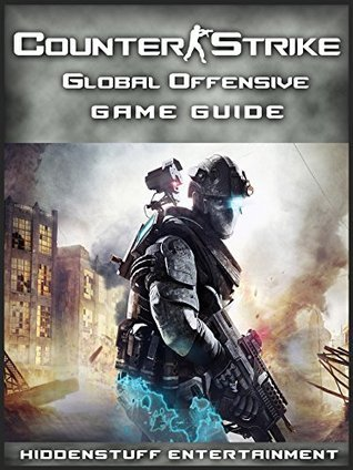 COUNTER STRIKE GLOBAL OFFENSIVE GAME GUIDE  by  Hiddenstuff Entertainment