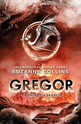 Gregor 4. La profezia segreta  by  Suzanne Collins