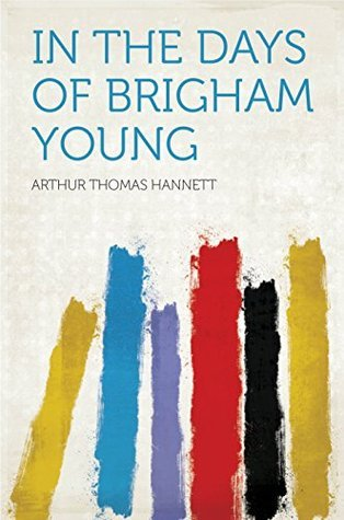 In the Days of Brigham Young Hannett