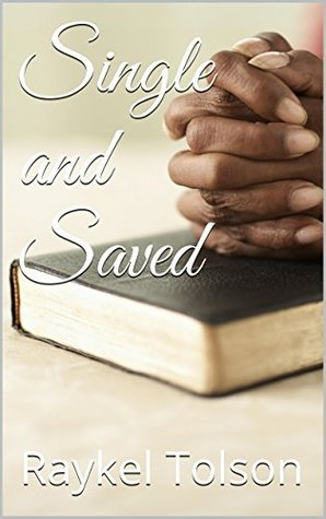 Single and Saved  by  Raykel Tolson