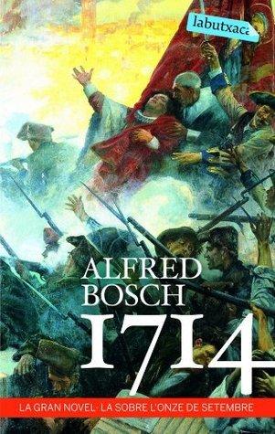 1714: La gran novel·la sobre lonze de setembre (LB) Alfred Bosch