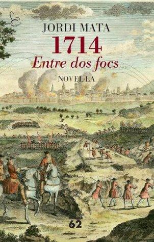 1714. Entre dos focs (Edició dedicada Sant Jordi 2014) (El Balancí) (Catalan Edition)  by  Jordi Mata Viadiu