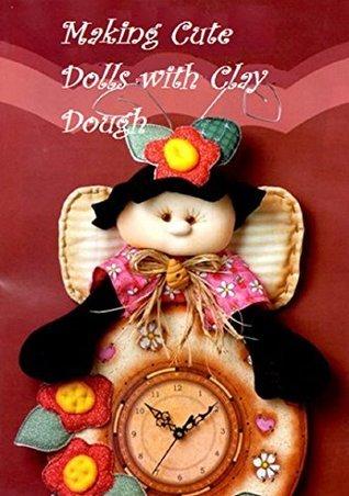 Making Cute Dolls with Clay Dough  by  Tanzeem Iftihar