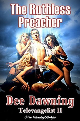 The Ruthless Preacher: Televangelist II  by  Dee Dawning