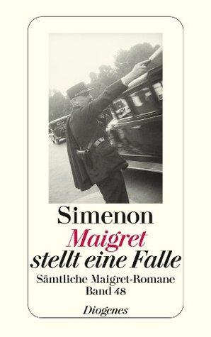 Maigret stellt eine Falle: Sämtliche Maigret-Romane Band 48  by  Georges Simenon